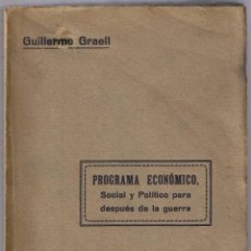 Libros antiguos: PROGRAMA ECONÓMICO - GUILLERMO GRAELL - 1917. Lote 49528028