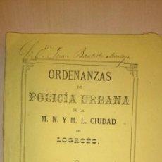 Libros antiguos: 1877 - ORDENANZAS DE POLICIA URBANA DE LA M.N. Y M.L. CIUDAD DE LOGROÑO LA RIOJA. Lote 49533310