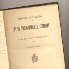 Libros antiguos: LEY DE ENJUICIAMIENTO CRIMINAL PARA LAS ISLAS DE CUBA Y PUERTO RICO. MINISTERIO DE ULTRAMAR, 1888.. Lote 49840287