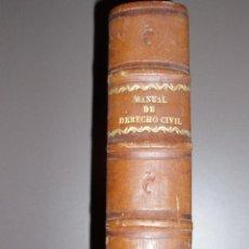 Libros antiguos: MANUAL DE DERECHO CIVIL VIGENTE EN CATALUÑA 1885. Lote 50123913