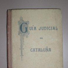 Libros antiguos: GUIA JUDICIAL DE CATALUÑA 1906. Lote 50124018