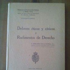 Libros antiguos: DEBERES ÉTICOS Y CÍVICOS Y RUDIMENTOS DE DERECHO / BERNARDO DE LA CONCHA / 1ª EDICIÓN 1929. Lote 50199258