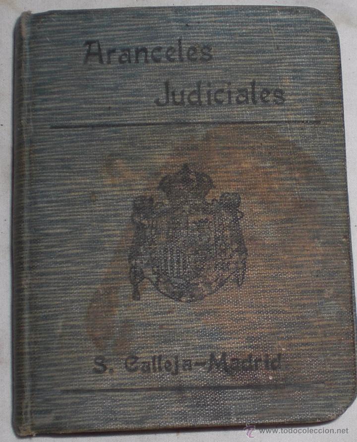 ARANCELES JUDICIALES,1911 (Libros Antiguos, Raros y Curiosos - Ciencias, Manuales y Oficios - Derecho, Economía y Comercio)