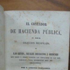 Libros antiguos: EL CONTADOR DE HACIENDA PÚBLICA, LEYES, REALES DECRETOS... LORENZO FERNÁNDEZ. 1854.. Lote 50530962