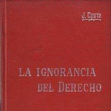 Libros antiguos: COSTA, JOAQUÍN: EL PROBLEMA DE LA IGNORANCIA DEL DERECHO Y SUS RELACIONES CON EL STATUS INDIVIDUAL, . Lote 50716140