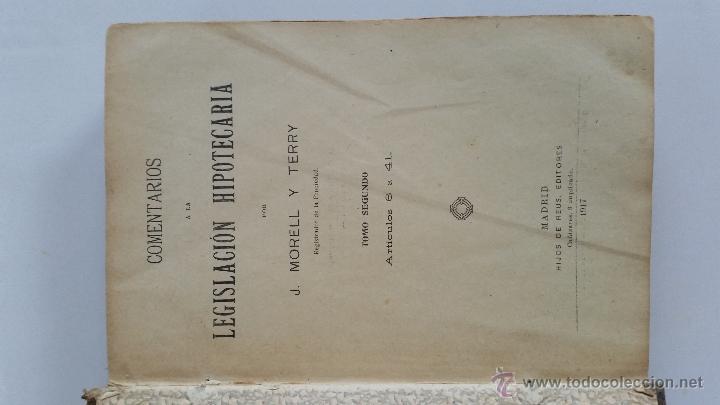 Libros antiguos: COMENTARIOS A LA LEGISLACIÓN HIPOTECARIA. por J. MORELL y TERRY. TOMO II. ARTÍCULOS 6º a 41º. 1917 - Foto 2 - 50968564