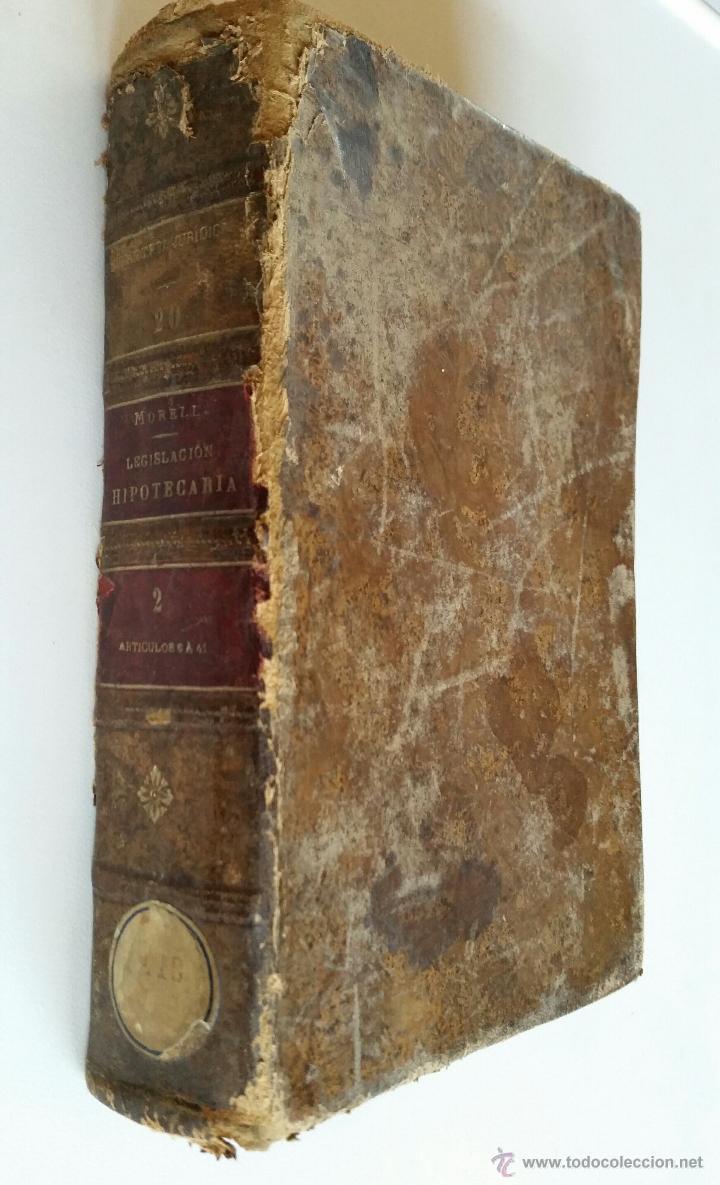 Libros antiguos: COMENTARIOS A LA LEGISLACIÓN HIPOTECARIA. por J. MORELL y TERRY. TOMO II. ARTÍCULOS 6º a 41º. 1917 - Foto 3 - 50968564