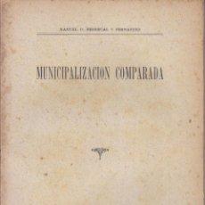 Livros antigos: MANUEL D. PEDREGAL Y FERNÁNDEZ: MUNICIPALIZACIÓN COMPARADA, 1930. NACIDO EN AVILÉS EN 1901. ASTURIAS. Lote 50979471