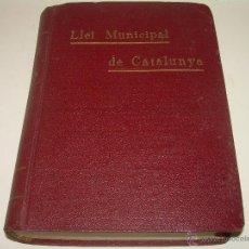 Libros antiguos: LLEI MUNICIPAL DE CATALUNYA....AÑO 1.935. Lote 51093545