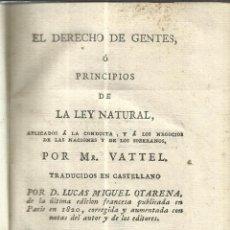 Libros antiguos: PRINCIPIOS DE LA LEY NATURAL. MR. VATTEL. IBARRA IMPRESOR DE CÁMARA. MADRID. 1822. Lote 51219454