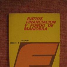 Libros antiguos: RATIOS FINANCIACION Y FONDO DE MANIOBRA - SERIE E.1 - JUAN JORDANO.. Lote 51431569