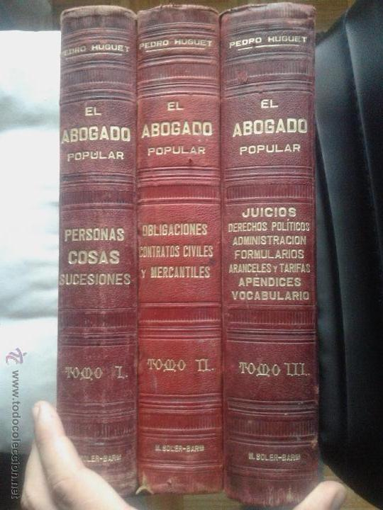 EL ABOGADO POPULAR - DERECHO - PEDRO HUGUET - 3 TOMOS - M. SOLER BARCELONA - 1898 (Libros Antiguos, Raros y Curiosos - Ciencias, Manuales y Oficios - Derecho, Economía y Comercio)