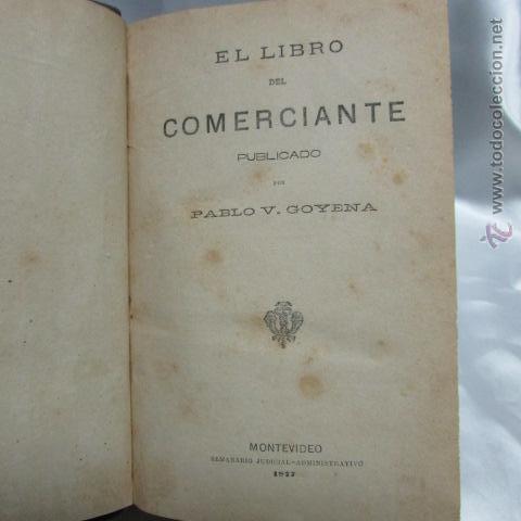 Libros antiguos: El Libro del Comerciante Pablo V. Goyena Montevideo seminario judicial administrativo 1877 - Foto 3 - 52012789