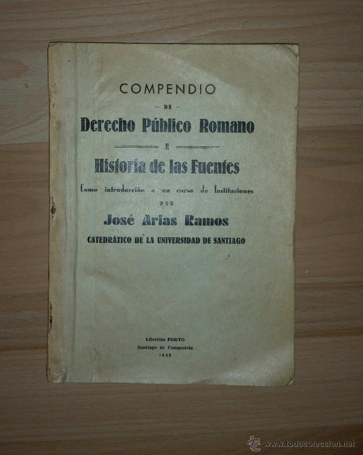 COMPENDIO DE DERECHO PUBLICO ROMANO E HISTORIA DE LAS FUENTES - J. ARIAS RAMOS - 1932 (Libros Antiguos, Raros y Curiosos - Ciencias, Manuales y Oficios - Derecho, Economía y Comercio)