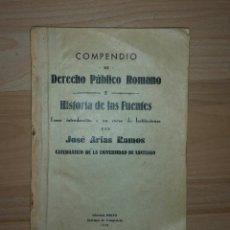Libros antiguos: COMPENDIO DE DERECHO PUBLICO ROMANO E HISTORIA DE LAS FUENTES - J. ARIAS RAMOS - 1932. Lote 52022816
