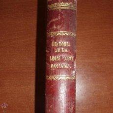 Libros antiguos: HISTORIA DE LA LEGISLACION ROMANA. AÑO 1869. Lote 52159504