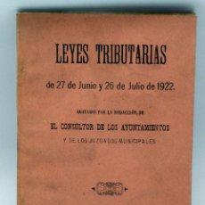 Libros antiguos: LAS LEYES TRIBUTARIAS JUNIO Y JULIO 1922 EL CONSULTOR DE LOS AYUNTAMIENTOS . Lote 52481811