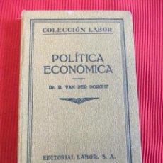 Libros antiguos: POLÍTICA ECONÓMICA - DR. R. VAN DER BORGHT - 1927 . Lote 52494505