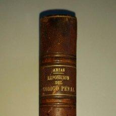 Libros antiguos: EXPOSICIÓN COMENTADA Y COMPARADA DEL CÓDIGO PENAL DEL PERU DE 1863 - JOSÉ VITERBO ARIAS. Lote 52605945