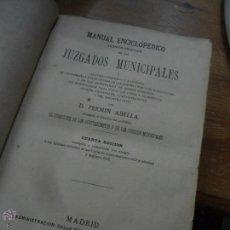 Libros antiguos: LIBRO MANUAL ENCICLOPEDICO DE LOS JUZGADOS MUNICIPALES AÑO 1877 L-9905. Lote 52657126