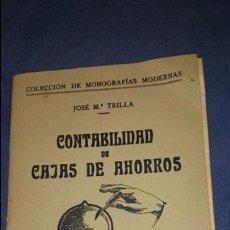 Libros antiguos: CONTABILIDAD DE CAJAS DE AHORROS, JOSE Mª TRILLA, COLECCION MONOGRAFIAS MODERNAS, 1928. Lote 52667213