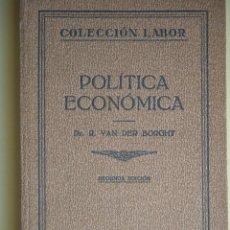 Libros antiguos: POLITICA ECONOMICA - DR. R. VAN DER BORGHT - EDITORIAL LABOR 1932. Lote 52717437