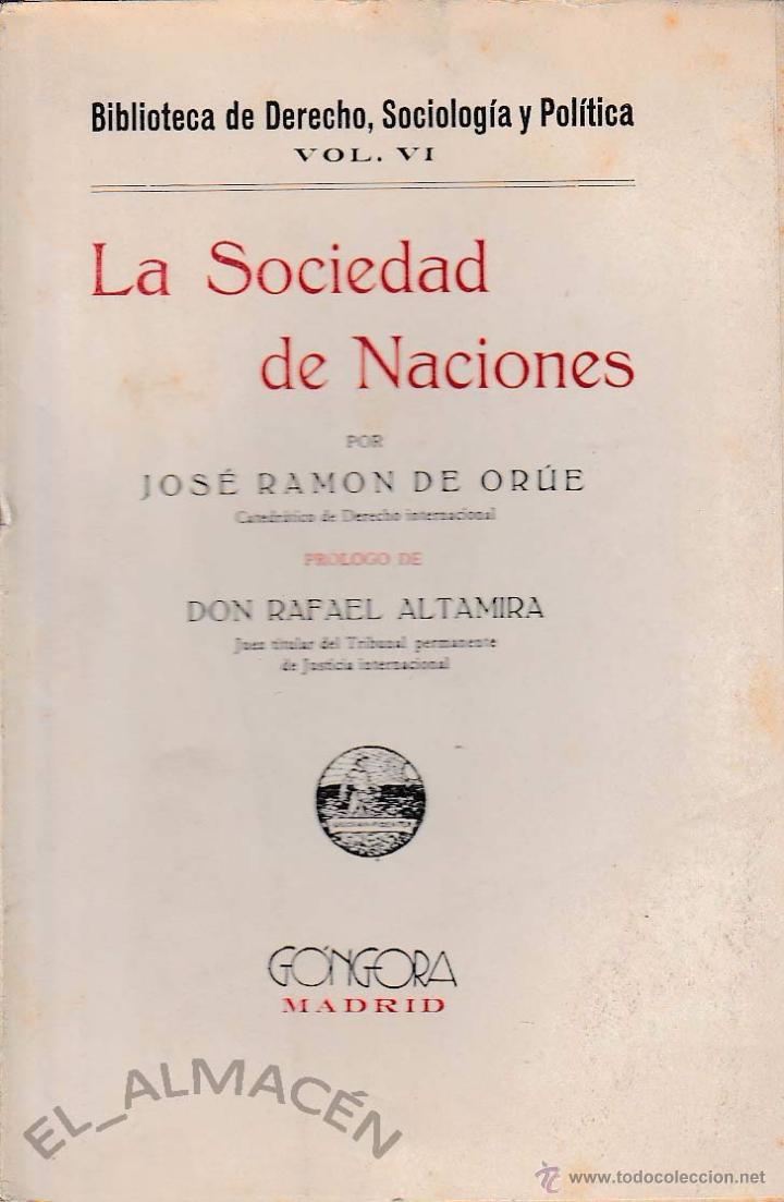 LA SOCIEDAD DE NACIONES (J.R. DE ORUÉ, 1925) SIN USAR JAMÁS (Libros Antiguos, Raros y Curiosos - Ciencias, Manuales y Oficios - Derecho, Economía y Comercio)