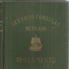 Libros antiguos: LEY ORGÁNICA DEL SERVICIO CONSULAR MEXICANO. EUSEBIO GÓMEZ DE LA PUENTE EDITOR. MÉXICO. 1911. Lote 52979403