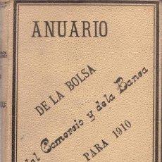 Libros antiguos: DIEZ PINEDO, E: ANUARIO DE LA BOLSA, DEL COMERCIO Y DE LA BANCA PARA 1910. Lote 53043782