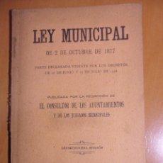 Libros antiguos: LEY MUNICIPAL DE 2 DE OCTUBRE DE 1877. PARTE DECLARADA VIGENTE POR LOS DECRETOS DE 16 DE JUNIO Y 17 . Lote 53106120
