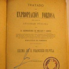Libros antiguos: TRATADO DE EXPROPIACIÓN FORZOSA, BERNARDINO DE MELGAR Y ABREU. MADRID 1889. Lote 53238093