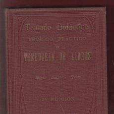Libros antiguos: TRATADO DIDÁCTICO TEORICO-PRACTICO DE TENEDURIA DE LIBROS MIGUEL BOFILL Y TRIAS 590 PAG 1935 LE669,B. Lote 53329937