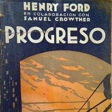 Libros antiguos: HENRY FORD. PROGRESO. (ED. ESPAÑOLA 1931) ECONOMIA AMERICANA DEL PRIMER CUARTO DEL SIGLO XX. Lote 53660994