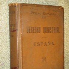 Libros antiguos: DERECHO INDUSTRIAL DE ESPAÑA, POR PEDRO ESTASÉN, BARCELONA, 1901. EX LIBRIS DE ABOGADO. Lote 53842116