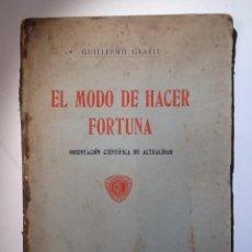 Libros antiguos: EL MODO DE HACER FORTUNA. 1914. GUILLERMO GRAELL. Lote 53843068