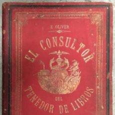 Libros antiguos: EL CONSULTOR DEL TENEDOR DE LIBROS 2 TOMOS EMILIO OLIVER EDITOR JAIME MOLINAS BARCELONA 1892 (70). Lote 54017219