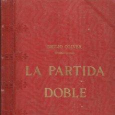 Libros antiguos: LA PARTIDA DOBLE. EMILIO OLIVER CASTAÑER. TIPOLITOGRAFÍA DE LUIS TASSO. BARCELONA. TOMO I. Lote 54047103