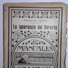 Libros antiguos: LA IGNORANCIA DEL DERECHO. JOAQUIN COSTA. MANUALES GALLACH. Lote 54671298