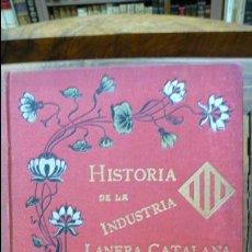 Libros antiguos: HISTORIA DE LA INDUSTRIA LANERA CATALANA. MONOGRAFÍA DE SUS ANTIGUOS GREMIOS. JOSÉ VENTALLÓ, 1904. . Lote 54743816
