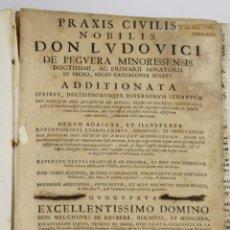 Libros antiguos: 6362 - PRAXIS CIVILIS NOBILIS DON LUDOVICI DE PEGUERA. EDIT. RAPHAEL FIGUERO. 1674.. Lote 49540950