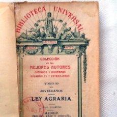 Libros antiguos: LEY AGRARIA 1917 JOVELLANOS. COLECCION DE LOS MEJORES AUTORES. TOMO 80. Lote 55006030