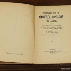 Libros antiguos: 7305 - S.C. MERCANTILES, COOPERATIVAS Y DE SEGUROS TOMO I. J. PONSÁ. TIP. A. EXPORT. 1911.. Lote 55232953