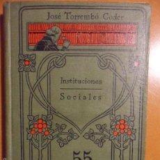 Libros antiguos: INSTITUCIONES SOCIALES. JOSE TORREMBO CODER. MANUALES GALLACH 55. INSTITUCIONES DE ECONOMIA SOCIAL. . Lote 55358006