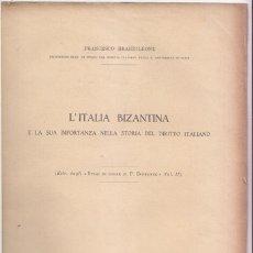 Libros antiguos: FRANCESCO BRANDILEONE: L'ITALIA BIZANTINA NELLA STORIA DIRITTO ITALIANO. PAVIA 1929. Lote 219244096