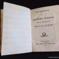Libros antiguos: ELEMENTOS DE DERECHO ROMANO, POR J. HEINECCIO, 1ª EDICIÓN, IMPRENTA EUSEBIO AGUADO, MADRID, 1829. . Lote 55583036