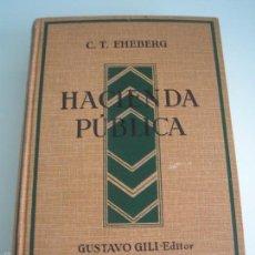 Libros antiguos: HACIENDA PÚBLICA - CARLOS T. VON EHEBERG - GUSTAVO GILI - BARCELONA 1936. Lote 55876371