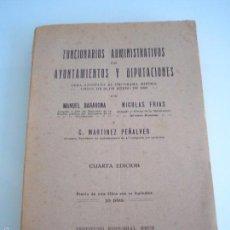 Libros antiguos: FUNCIONARIOS ADMINISTRATIVOS DE AYUNTAMIENTOS Y DIPUTACIONES - VV.AA. - EDITORIAL REUS, 1933. Lote 55903375