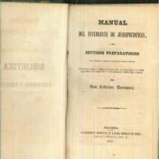 Libros antiguos: MANUAL DEL ESTUDIANTE DE JURISPRUDENCIA, O SEA ESTUDIOS PREPARATORIOS. CEFERINO DARNASCA. Lote 56093503