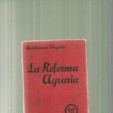 Libros antiguos: 2243.-LA REFORMA AGRARIA - BALDOMERO ARGENTE. Lote 56290359