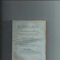 Libros antiguos: 1879 - ENRIQUE FAWCETT - EL LIBRE CAMBIO Y LA PROTECCION - G. DE AZCARATE Y VICENTE INNERARITY. Lote 56533084